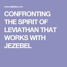 CONFRONTING THE SPIRIT OF LEVIATHAN THAT WORKS WITH JEZEBEL