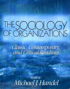 The sociology of organizations : classic, contemporary, and critical readings (Sage Publications, 2003) / HM 786 S6 /  Cita bibliográfica: http://www.worldcat.org/title/sociology-of-organizations-classic-contemporary-and-critical-readings/oclc/49525716?page=citation