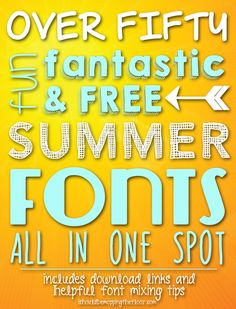 Over 50 Free Summer Fonts all in one place! From ishouldbemoppingthefloor.com.