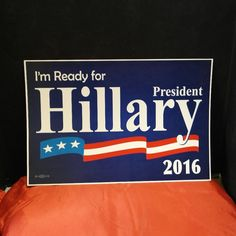 I'm Ready For Hillary Clinton for President 2016 rally signs!