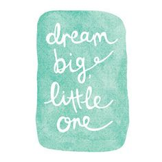 dream big art print...