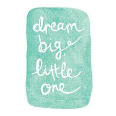 dream big art print...