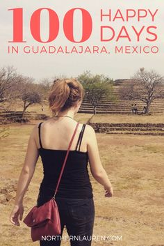 Reflections on my first 100 days living in Guadalajara, Mexico after having moved abroad for the first time. Friends, food, travel and more!