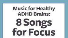 Music for Healthy ADHD Brains
