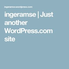 ingeramse | Just another WordPress.com site