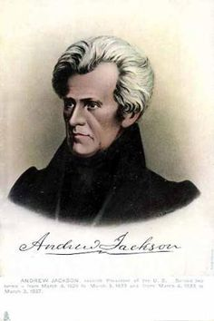 Andrew Jackson (March 15, 1767 – June 8, 1845) was the seventh President of the United States (1829–1837). -  http://en.wikipedia.org/wiki/Andrew_Jackson