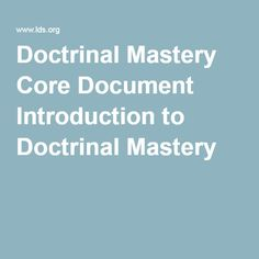 Doctrinal Mastery Core Document Introduction to Doctrinal Mastery Kefir Recipes, Doctrine And Covenants, New Testament, The Covenant, Curriculum, Books To Read, Core, How To Apply, Teaching