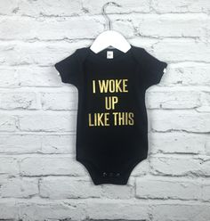 Baby Onesie. I woke up like this. Baby Bodysuit. Infant Toddler Shirt. Baby Fashion Onesie. Baby Shirt. Baby Shower Gift. Baby Clothes.