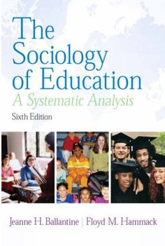 """The Sociology of Education"" by Humanities and Social Sciences Professor Floyd Hammack and Wright State University Professor Jeanne H. Ballantine (2009)"