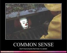 not afraid of Pennywise, but definitely the sewer!! ew!!