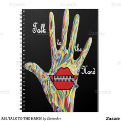 ASL TALK TO THE HAND! NOTEBOOKS