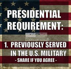 I've been saying this for years; however, I think a politician involved in state level or higher ought to have military experience.