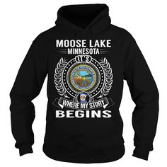 Moose Lake, Minnesota It's Where My Story Begins T-Shirts, Hoodies. GET IT ==► https://www.sunfrog.com/States/Moose-Lake-Minnesota-Its-Where-My-Story-Begins-Black-Hoodie.html?id=41382