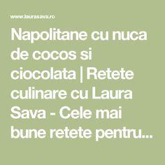 Napolitane cu nuca de cocos si ciocolata | Retete culinare cu Laura Sava - Cele mai bune retete pentru intreaga familie Math, Math Resources, Mathematics