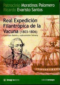 Real expedición filantrópica de la vacuna (1803-1806)http://kmelot.biblioteca.udc.es/record=b1526634~S1*gag: Comisión Balmis y Subcomisión Salvany.