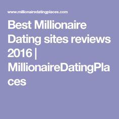 Best Millionaire Dating sites reviews 2016 | MillionaireDatingPlaces