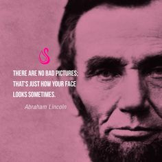 A funny quote to start the week by Abraham Lincoln