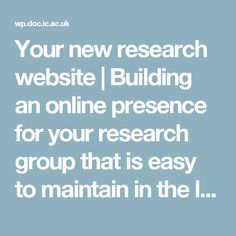 Your new research website | Building an online presence for your research group that is easy to maintain in the long term