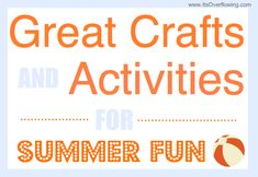 Great Crafts and Activites for Summer Fun