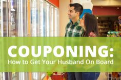 5 Ways to Get Your Significant Other to Love Couponing