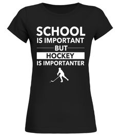 School is Important but Hockey is Importanter   Funny Sports hockey shirts for men, hockey shirts for boys, hockey shirts for girls, field hockey shirts for women, hockey shirts for kids, hockey jersey shirts for men, youth hockey shirts for boys, bauer hockey shirts for men, funny hockey t shirts for men, hockey t shirts for kids, hockey t shirts for