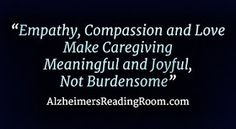Empathy Leads to Compassion Then Joy for the Alzheimer's Caregiver