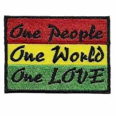 One People, One World, One Love Rasta Colored Marijuana Pot Weed Embroidered Iron or Sew on Patch $4.00