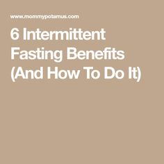 6 Intermittent Fasting Benefits (And How To Do It)