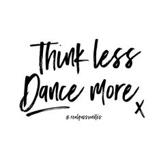 THINK LESS  DANCE MORE  #realpassionates  #dance #thinkless…