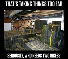 2 bikes....that is just crazy talk!