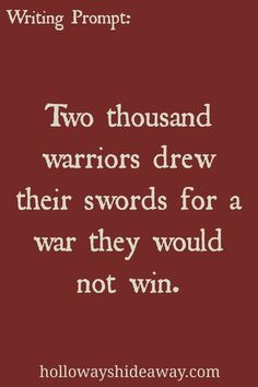 Fantasy Writing Prompts-Feb2017-Two thousand warriors drew their swords for a war they would not win.