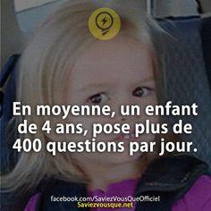 En moyenne, un enfant de 4 ans, pose plus de 400 questions par jour. | Saviez Vous Que?