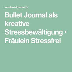 Bullet Journal als kreative Stressbewältigung • Fräulein Stressfrei
