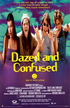 Dazed and Confused - One of the best movies ever made
