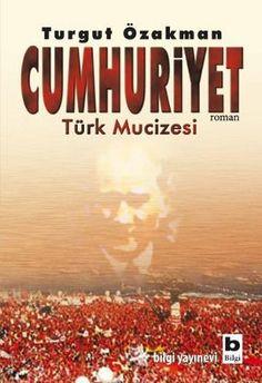 cumhuriyet turk mucizesi - turgut ozakman - bilgi yayinevi  http://www.idefix.com/kitap/cumhuriyet-turk-mucizesi-turgut-ozakman/tanim.asp
