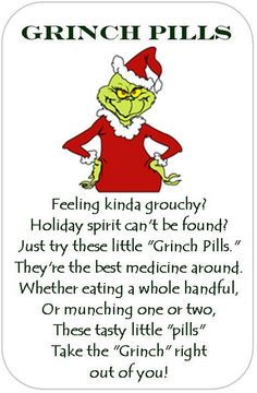 Crafty Girl 21!: Grinch Pills. Cute idea for Christmas. Fill a bag with green M's and attach the Grinch Picture.