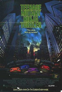 Teenage Mutant Ni1nja Turtles (1990)This actually made me want to live in the sewers and live off of pizza!!!!