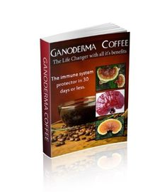 Ganoderma Coffee The Life Changer with all its Benefits: The immune system protector in 30 days or Less by Reginald McDowell, http://www.amazon.com/dp/B00HQ8GVN4/ref=cm_sw_r_pi_dp_jZHVtb0QTQV2E
