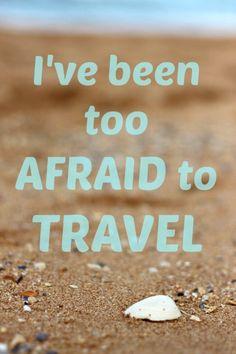 My Secret: I've been too afraid to travel