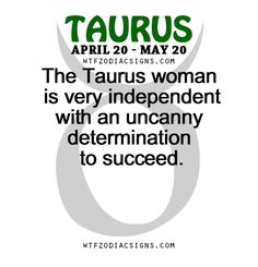 The Taurus woman is very independent with an... - fun zodiac signs ...