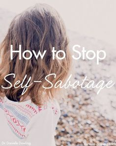 How to Stop Self-Sabotage | This is something that many survivors of abuse deal with, and it can be a hard habit to break.