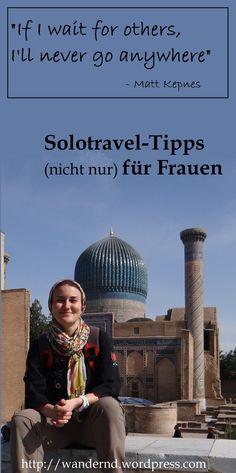 Solotravel-Tipps (nicht nur) für Frauen.  Female Solo travel