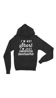 I'm Not Short I'm Just Concentrated Awesome Black Unisex Pullover Hoodie | Sarcastic Me