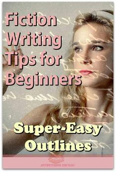 Fiction Writing Tips for Beginners: Super-Easy Outlines http://www.justwriteabook.com/blog/writing-techniques/fiction-writing-tips-beginners-super-easy-outlines/