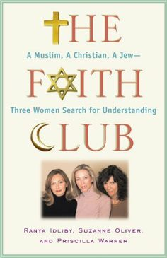 The Faith Club: A Muslim, A Christian, A Jew-- Three Women Search for Understanding by Suzanne Oliver, http://www.amazon.com/dp/B000JMKVL2/ref=cm_sw_r_pi_dp_iHugtb06VSM1E
