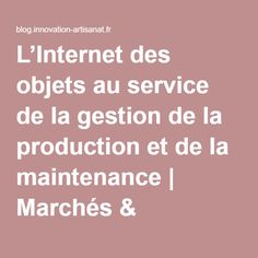 L'Internet des objets au service de la gestion de la production et de la maintenance | Marchés & innovations - Horizon 2020