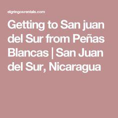 Getting to San juan del Sur from Peñas Blancas   San Juan del Sur, Nicaragua