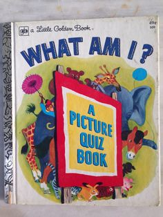 vintage Little Golden Book, What Am I? A Picture Quiz Book by Ruth Leon, Cornelius DeWitt, 11th printing 1976 by MotherMuse on Etsy