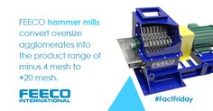 Fact Friday: FEECO hammer mills convert oversize agglomerates into the product range of minus 4 mesh to +20 mesh. #hammermill #agglomerates #particlesizereduction