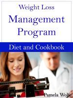 Weight Loss Management Program Diet And Cookbook, an ebook by Pamela Wolfe at Smashwords